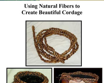 Create Beautiful Cordage from Natural Materials