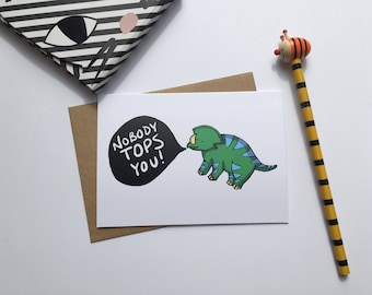 Nobody Tops You -  Thank you card - You're great Dinosaur Pun Card - Alternative thank you card - Geek Card