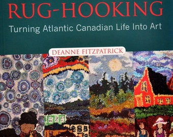 Inspired Rug-Hooking, Turning Atlantic Canadian Life Into Art