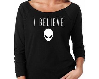 Slouchy Sweatshirt, I Believe Alien Sweatshirt, Funny Sweater, Lightweight 3/4 Sleeve Raw Edge Raglan Sweater, Ringspun Cotton