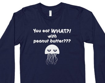 600be95785e Peanut butter and jellyfish shirts