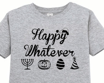 CLEARANCE, Kids Christmas Shirt, Happy Whatever Christmas Tshirt, Toddler, Funny T Shirt, Easter Tee Halloween Youth