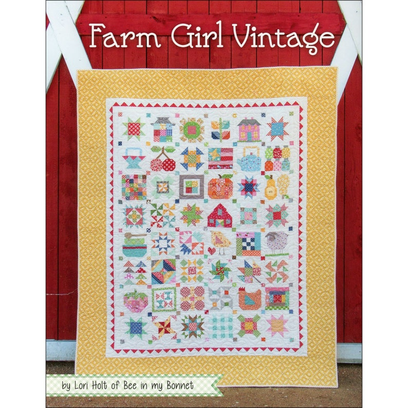 Farm Girl Vintage Mix /& Match Quilt Book by Lori Holt of Bee in my Bonnet