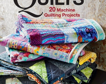 Quick & Easy Quilts, 20 Machine Quilting Projects, Lynne Goldsworthy