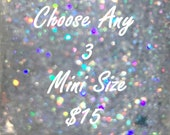 3 Mini Glitter Nail Polish, nail polish set, gifts for her, handmade nailpolish, indie nail polish,  vegan,  mix and match, trial size