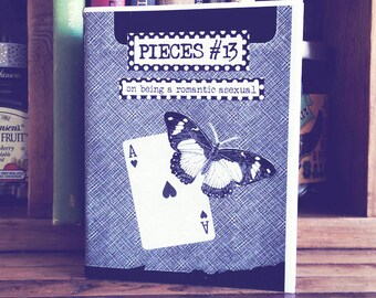 Pieces 13: On Being a Romantic Asexual (Zine - Perzine)