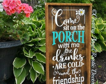 """Come sit on the Porch with me. Rustic PORCH sign. Front Porch Sign. 12""""x24"""" Outdoor Sign. wood sign. Rustic Sign. Porch Decor. rustic porch"""