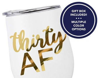 Thirty AF Wine Tumbler 30th Birthday For Her Turning 30 Thirtieth Gift Glass