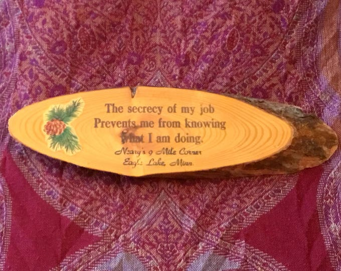 "Vintage WOOD TREE BARK Slice Wall Sign Plaque Quote Souvenir ""The Secrecy of my job..."""