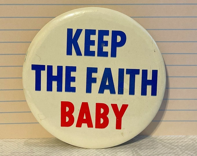 KEEP The FAITH BABY Pin Back Button Pinback Vintage