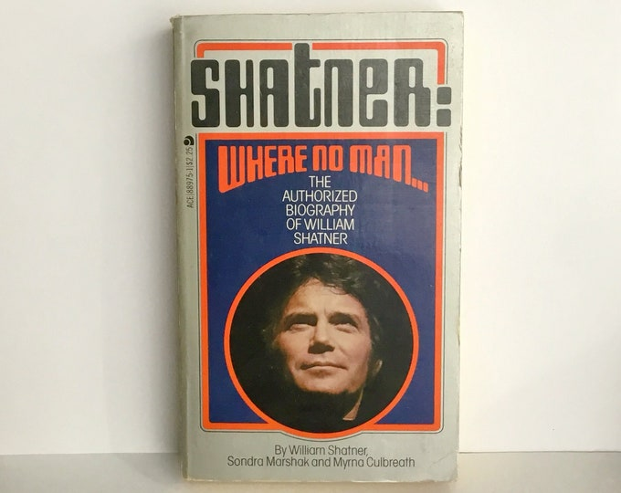 Shatner: Where No Man... The Authorized Biography of WILLIAM SHATNER, 1979