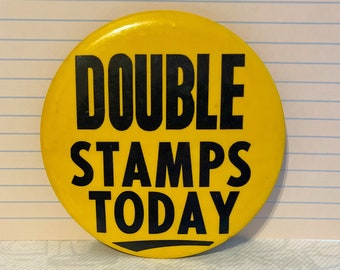 DOUBLE STAMPS TODAY Retail Flair Pin Back Button Pinback Vintage