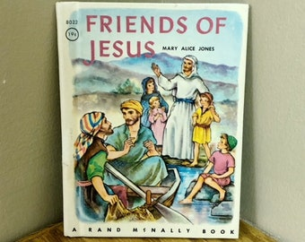 1954 Friends of Jesus A Rand McNally Book