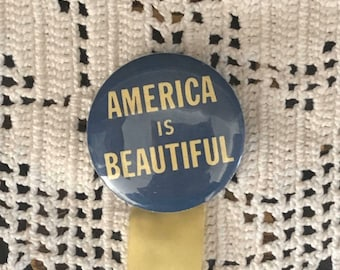 Patriotic AMERICA is BEAUTIFUL Pin Back Button PINBACK