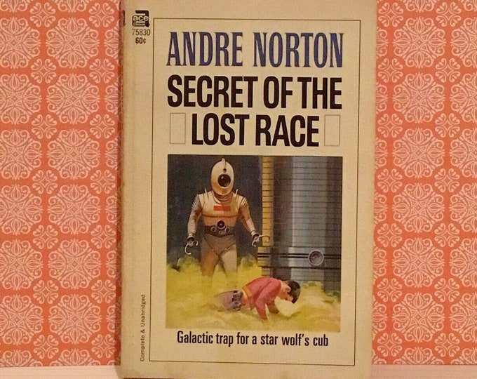 Secret Of The Lost Race (1959) by Andre Norton Vintage Sci-Fi
