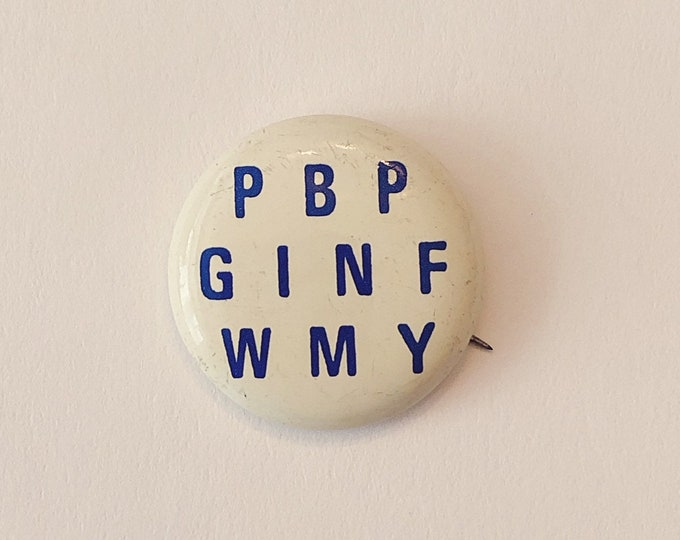 """PBPGINFWMY 1"""" Pinback Button """"Please Be Patient, God Is Not Finished With Me Yet"""" 1970s"""