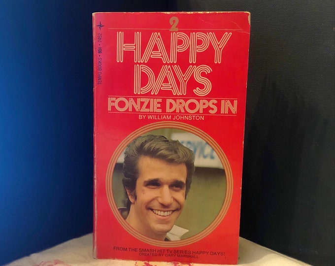 HAPPY DAYS: Fonzie Drops In Paperback Book by William Johnston