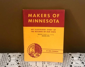 MAKERS OF MINNESOTA (1958) Illustrated Story Founders Minnesota Centennial