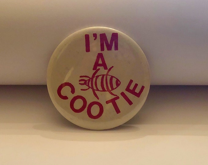 "PINBACK Button ""I'm A Cootie"" Humourous Pin Back"