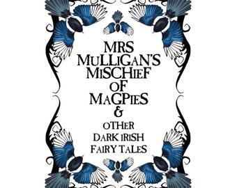 Mrs Mulligan's Mischief of Magpies - Dark Irish Fairy Tales - Written by Belfast Author Richard McCloskey Wall