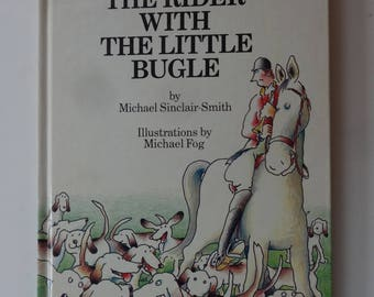 The Rider with the Little Bugle-Michael Sinclair-Smith, Author signed-1987
