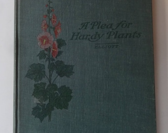 A Plea for Hardy Plants-1907-J.Wilkinson Elliott-Landscaping with Flowers-Small and Large Land