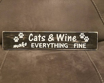 """Cats and Wine make Everything Fine"" Wooden Sign"
