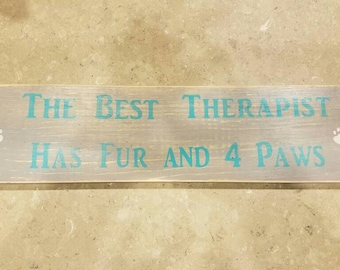 "Paws and Wine ""The Best Therapist has Fur and Four Paws"" - wooden sign"
