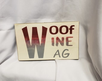 Woof, Wine Wag Wooden Sign