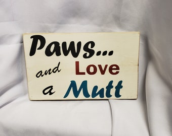 Paws and Love a Mutt Wooden Sign
