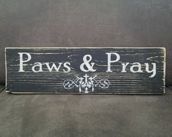 Paws and Pray - Wooden sign