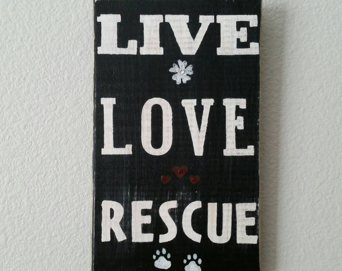 """Featured listing image: """"Live Love Rescue"""" Handmade Wooden Sign"""