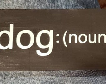 Dog: the best friend you will ever have - wooden sign.