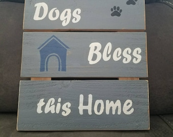 Dogs Bless this Home - Wooden sign