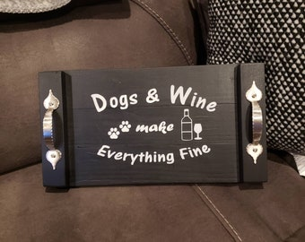 Paws and Wine - Dogs and Wine make Everything Fine Pallet Tray