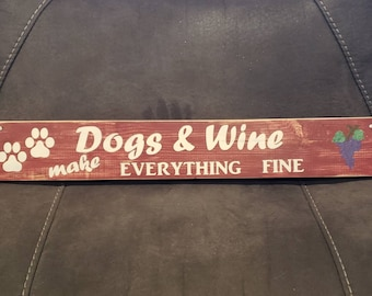 Paws and Wine - Dogs and Wine make Everything Fine Large Wooden Sign