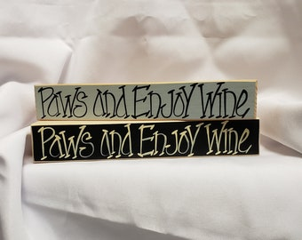 Paws and Enjoy Wine Wooden Block Sign
