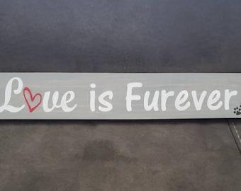 Love is Furever Wooden sign