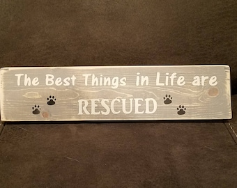 """The Best Things in Life are Rescued"" - Wooden Sign"