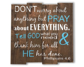 Chistian Home Decor - Don t Worry About Anything But Pray About Everything  - Phillipians 4 - Christian Wall Art - Inspirational Wood Sign 5eb82f7fcd03