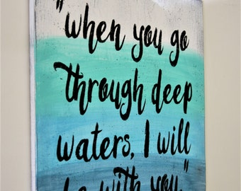 Wood Sign Christian Wall Art Wallhanging Inspirational Sign Wall Decor When You Go Through Deep Waters Distressed Wood Home Decor Get Well