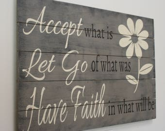 Accept What Is Let Go Of What Was Have Faith In What Will Be Wood Pallet Sign Inspirational Wall Decor Home Decor Primitive Decor