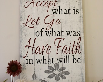 Accept What Is Let Go Of What Was Have Faith In What Will Be Wood Pallet Sign Inspirational Sign Wood Wall Decor Wall Art Shabby Chic Decor