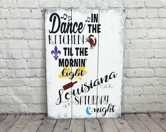 Wood Kitchen Sign Dance In The Kitchen Louisiana Saturday Night Distressed Wood Shabby Chic Wall Decor Wall Art Housewarming Gift