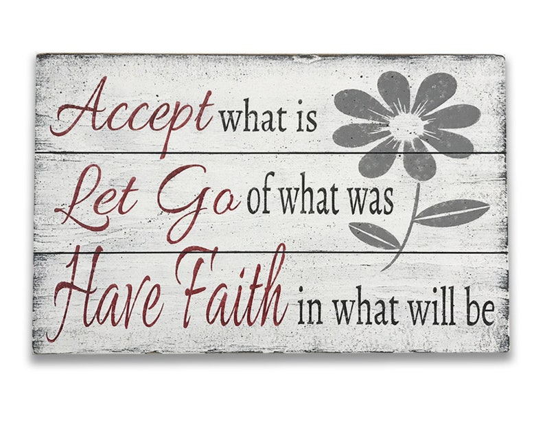 67c694e112fb43 Accept What Is Let Go Of What Was Have Faith In What Will Be