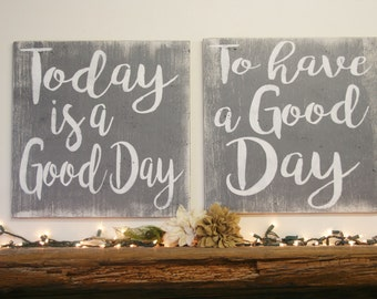 Today Is A Good Day To Have A Good Day Wood Sign Distressed Wood Farmhouse Chic Decor Gray Decor Vintage