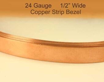 "24ga Copper Bezel Strip - 1/2"" wide Dead Soft, 99.9% pure, USA, bezel wire, metal strips, copper strip, choose your length from 2 feet+"
