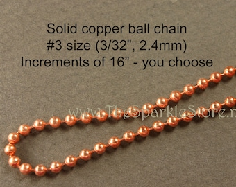 "solid copper ball chain, #3 (3/32"" or 2.4mm), polished and lacquered, you choose your length in 16"" increments, USA made chain"