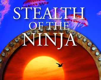 Stealth of the Ninja (Book 8 in the Submarine Outlaw Series)