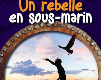 Un rebelle en sous-marin (French trans. of Bk. 1 in the Submarine Outlaw series)